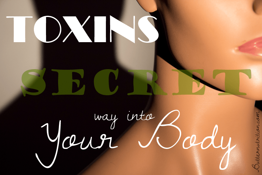 Toxins Secret Way into your Body