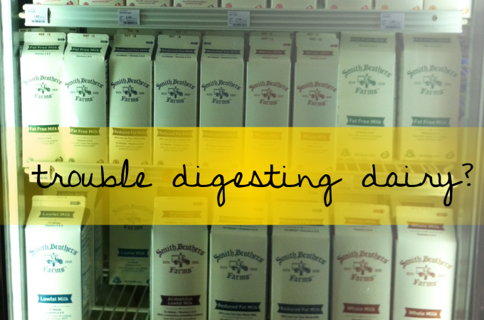 Trouble digesting dairy?