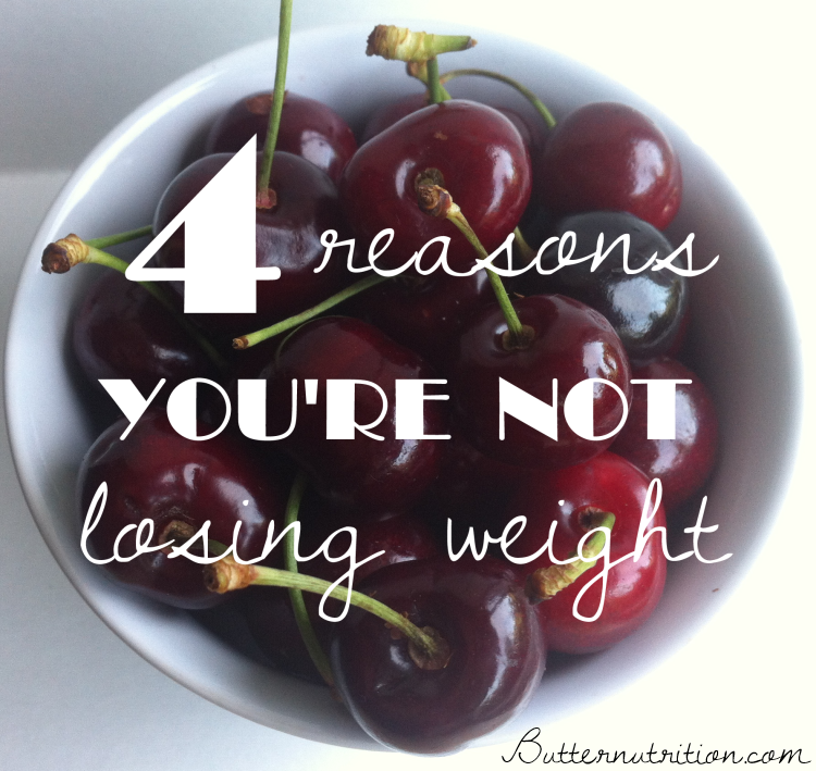 4 reasons you re not losing weight