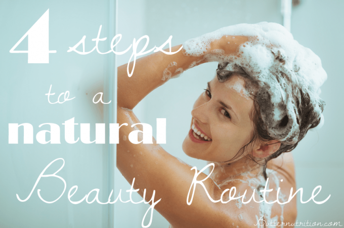 4 Steps to a Natural Beauty Routine