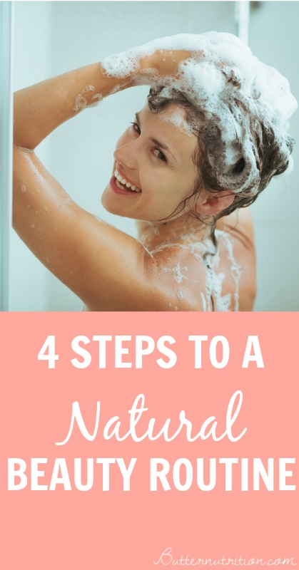 4 Steps to a Natural Beauty Routine | Butternutrition.com