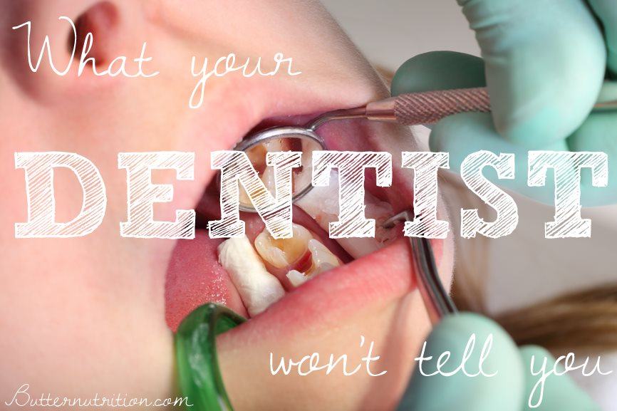 Tooth Decay: What your dentist won't tell you!   Butter Nutrition