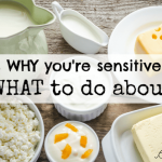5 reasons WHY you're sensitive to dairy & WHAT to do about it