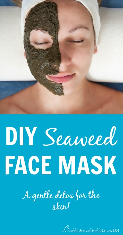Detox your skin gently with this seaweed face mask! | Butternutrition.com