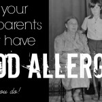 Why your grandparents didn't have food allergies…but you do