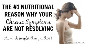 "The #1 reason why your chronic ""symptoms"" are not resolving… (simpler than you think)!"