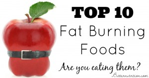 Top 10 Fat Burning Foods- Are you eating them? | Butter Nutrition