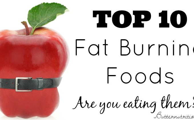 Top 10 Fat Burning Foods– You'll be surprised (in a good way) by #3!