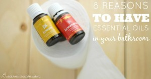 8 Reasons to have essential oils in your bathroom (#3 is beyond genius!)