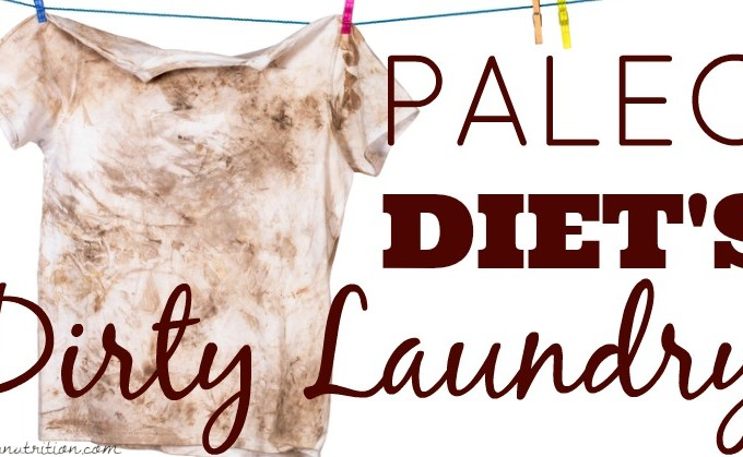 Airing the Paleo Diet's Dirty Laundry | Butter Nutrition