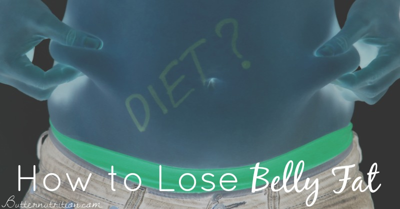 How to lose belly fat | Butter Nutrition