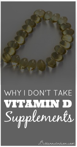 Why I don't take vitamin D supplements | Butter Nutrition