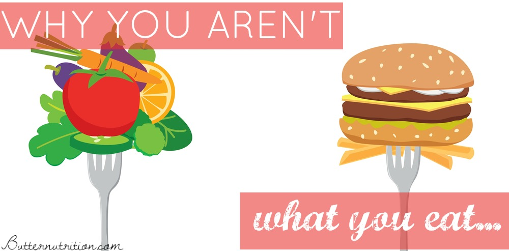 Why You Are NOT What You Eat (This Screws Over So Many People)! | Butter Nutrition