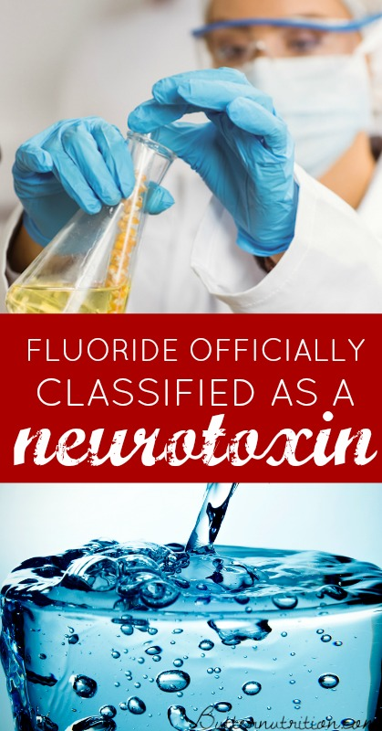 Fluoride Officially Classified as a Neurotoxin in World's Most Prestigious Medical Journal   Butter Nutrition