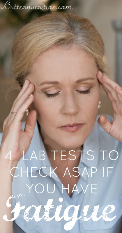 4 Lab Levels to Check ASAP If You Have Fatigue (hint it's not a thyroid test) | Butter Nutrition